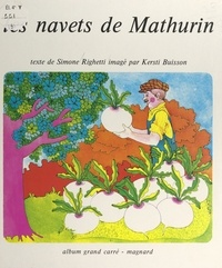 Simone Righetti et Kersti Buisson - Les navets de Mathurin.