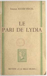 Simone Roger-Vercel - Le pari de Lydia.