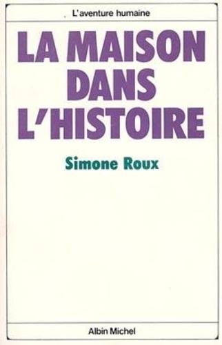 Simone Roux - La Maison dans l'histoire.