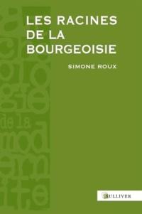 Simone Roux - Les racines de la bourgeoisie - Europe, Moyen Age.