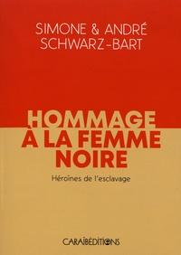 Simone Schwarz-Bart et André Schwarz-Bart - Hommage à la femme noire - Héroïnes de l'esclavage.