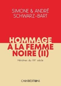 Simone Schwarz-Bart et André Schwarz-Bart - Hommage à la femme noire - Tome 2.