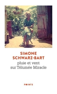 Simone Schwarz-Bart - Pluie et vent sur Télumée Miracle.