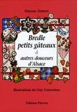 Simone Siebert - Bredle petits gâteaux & autres douceurs d'Alsace.