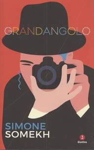 Téléchargez des livres pdf gratuits pour ipad Grandangolo (Litterature Francaise) FB2 MOBI par Simone Somehk