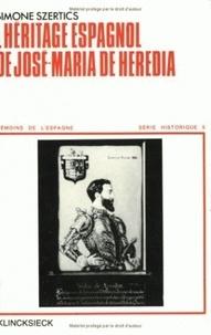 Simone Szertics - L'héritage espagnol de José-Maria de Heredia.