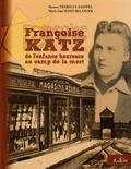 Simone Thabault-Zaepfel et Marie-José Senet-Bélanger - Françoise Katz - De l'enfance heureuse au camp de la mort.