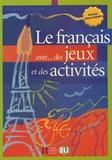 Simone Tibert - Le français avec... des jeux et des activités - Niveau intermédiaire.