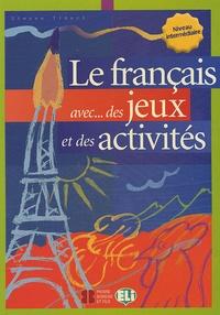 eBooks manuels en ligne: Le français avec... des jeux et des activités  - Niveau intermédiaire par Simone Tibert 9788853600035 (French Edition)