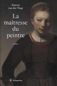 Simone Van der Vlugt - La maîtresse du peintre.