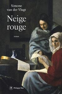 Simone Van der Vlugt et Guillaume Deneufbourg - Neige rouge en décembre.