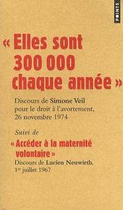 Simone Veil et Lucien Neuwirth - Elles sont 300 000 chaque année - Suivi de Accéder à la maternité.