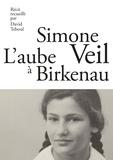 Simone Veil - L'aube à Birkenau.