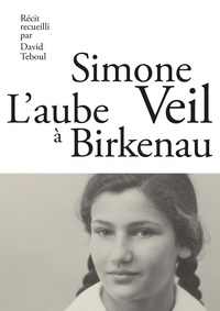 Simone Veil et David Teboul - L'aube à Birkenau.