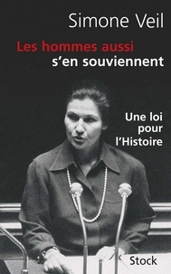 Simone Veil - Les hommes aussi s'en souviennent.