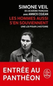 Simone Veil - Les hommes aussi s'en souviennent - Une loi pour l'Histoire.