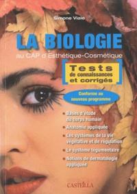 Simone Viale - La biologie au CAP d'esthétique-cosmétique - Tests de connaissances et corrigés.