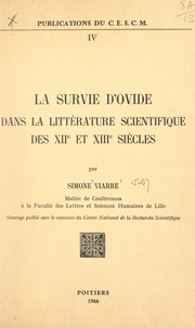 Simone Viarre et  Centre d'études supérieures de - La survie d'Ovide dans la littérature scientifique des XIIe et XIIIe siècles.