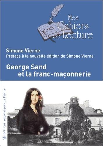 Simone Vierne - George Sand et la franc-maçonnerie.