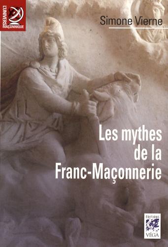 Simone Vierne - Les Mythes de la Franc-Maçonnerie.