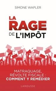La rage de limpôt - Matraque, révolte fiscale : comment y remédier.pdf