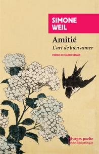 Simone Weil - Amitié - L'art de bien aimer.