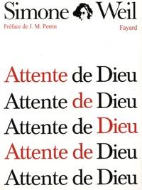 Attente de Dieu - Simone Weil |