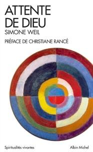 Christiane Rancé et Simone Weil - Attente de Dieu.