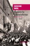 Simone Weil - Contre le colonialisme.