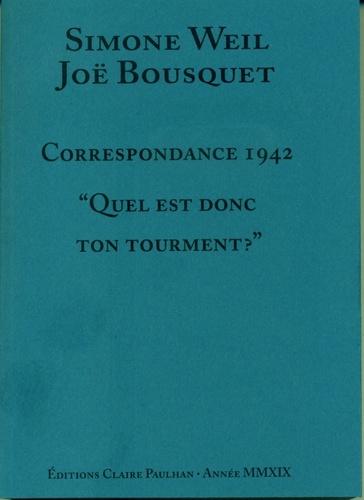 """Simone Weil et Joë Bousquet - Correspondance 1942 - """"Quel est donc ton tourment ?""""."""