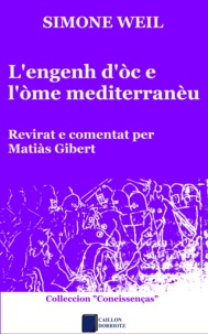 Simone Weil et Matiàs Gibert - L'engenh d'òc e l'òme mediterranèu.