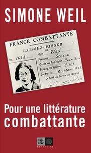 Simone Weil - La littérature combattante.