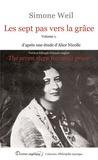 Simone Weil - Les sept pas vers la grâce - Volume 1, La dé-création.