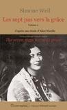 Simone Weil - Les sept pas vers la grâce - Volume 2, La porte.
