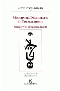 Simone Weil et Hannah Arendt - Modernité, démocratie et totalitarisme - Simone Weil et Hannah Arendt.