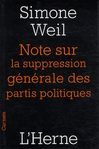 Notes sur la suppression générale des partis politiques - Simone Weil |