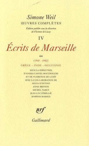 Simone Weil - Oeuvres complètes - Tome 4 : Ecrits de Marseille.