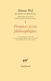 Simone Weil - Oeuvres complètes - Tome 1, Premiers écrits philosophiques.