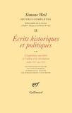 Simone Weil - Oeuvres complètes - Tome 2, Volume 2, Ecrits philosophiques et politiques L'expérience ouvrière et l'adieu à la révolution (juillet 1934-juin 1937).