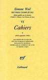 Simone Weil - Oeuvres complètes - Tome 6, Volume 1, Cahiers  (1933-septembre 1941).