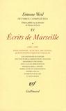 Simone Weil - Oeuvres complètes - Tome 4, Volume 1, Ecrits de Marseille (1940-1942).