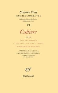 Simone Weil - Oeuvres complètes - Tome 6, Volume 4, Cahiers (juillet 1942-juillet 1943) La connaissance surnaturelle Cahiers de New York et de Londres.