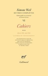 Simone Weil - Oeuvres complètes - Tome 6, Volume 3, Cahiers  (février-juin 1942) La porte du transcendant.