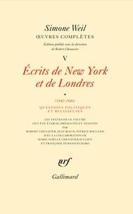 Simone Weil - Oeuvres complètes - Tome 5,  Ecrits de New York et de Londres, Volume 1, (1942-1943), Questions politiques et religieuses.