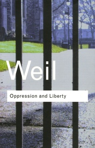 Simone Weil - Oppression and Liberty.