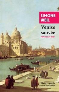 Simone Weil - Venise sauvée.