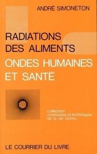 Simoneton - Radiations des aliments Ondes humaines et santé - Etudes et hypothèses.