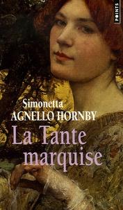 Simonetta Agnello Hornby - La Tante marquise.