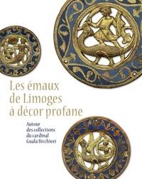 Simonetta Castronovo et Christine Descatoire - Les émaux de Limoges à décor profane - Autour des collections du cardinal Guala Bicchieri.