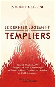 Simonetta Cerrini - Le dernier jugement des Templiers.